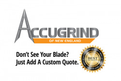 Accugrind of New England | Don't See Your Blade? | Just add a custom quote